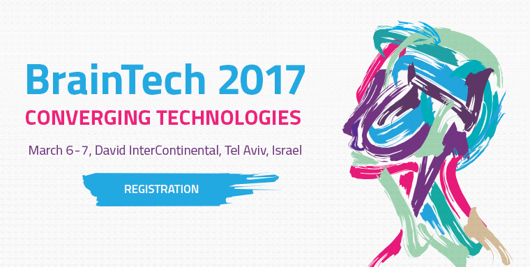 BrainTech 2017 | March 6-7, Tel Aviv, Israel | 3nd International Brain Technology Conference